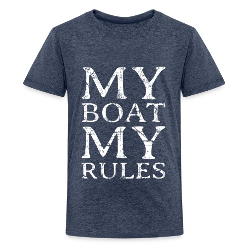 My Boat my Rules Segelspruch für Skipper - Teenager Premium T-Shirt