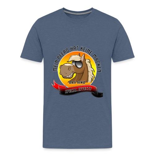 Mein Pferd hat keine Macken Special Effects - Teenager Premium T-Shirt