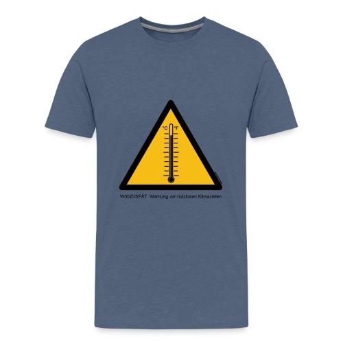 Warnung vor nutzlosen Klimazielen - Teenager Premium T-Shirt