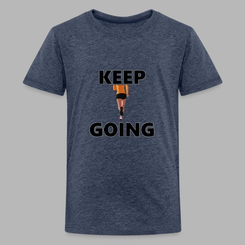 Keep going - Teenager Premium T-Shirt