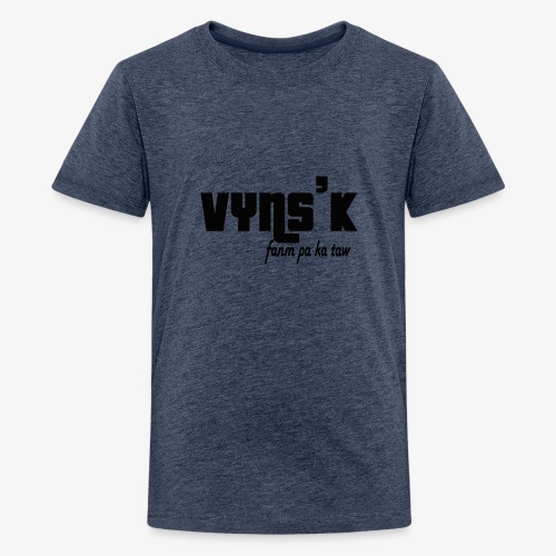 VYNS'K Fanm pa ka taw 2 - T-shirt Premium Ado