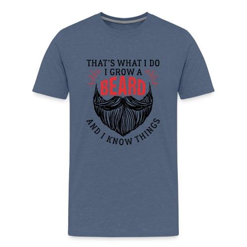 That's What I Do I Grow A Beard - Teenager Premium T-Shirt