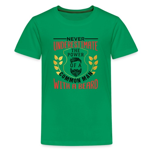 The Power Of A Common Man With A Beard Funny Gifta - Teenager Premium T-Shirt