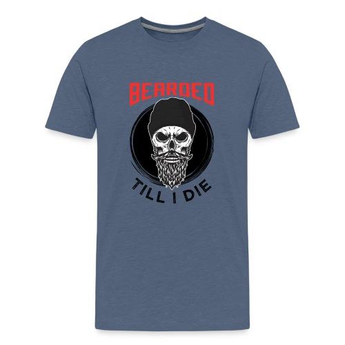 Bearded Till I Die - Teenager Premium T-Shirt