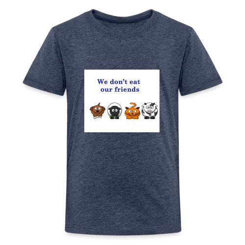We don't eat our friends. - T-shirt Premium Ado