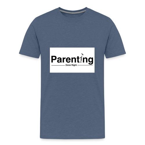 Parenting done right - Teenager Premium T-shirt