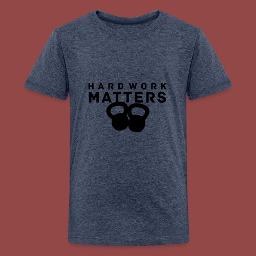 hardworkmatters - Teenager Premium T-shirt