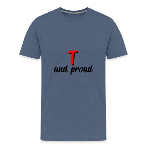 T and proud - Maglietta Premium per ragazzi