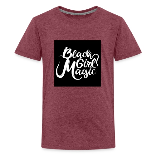 Black Girl Magic 1 White Text - Teenage Premium T-Shirt