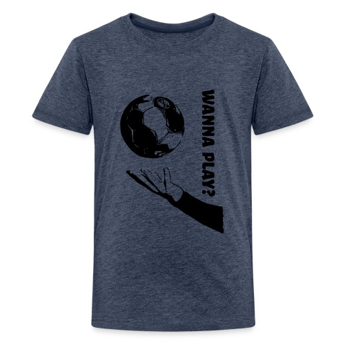 Wanna Play Handball - Teenager premium T-shirt