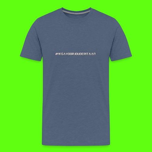 NIEUW! #IK GA VOOR JOU DE RIT AAN - Teenager Premium T-shirt