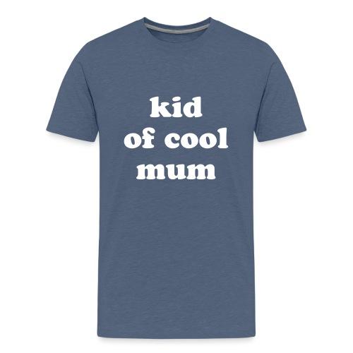 Kid of cool mum - T-shirt Premium Ado