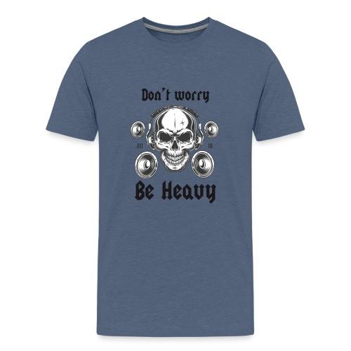 Don' t worry be happy - Camiseta premium adolescente