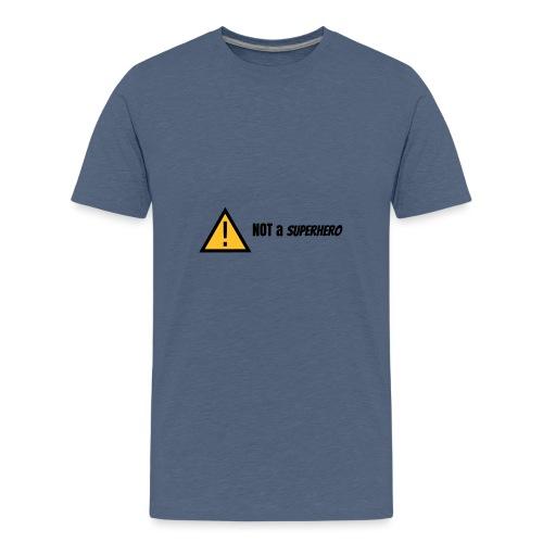 not a superhero - Teenage Premium T-Shirt