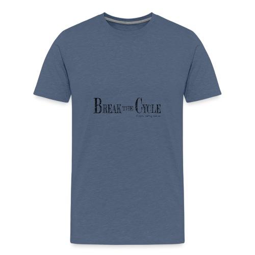Break the cycle - Teenage Premium T-Shirt