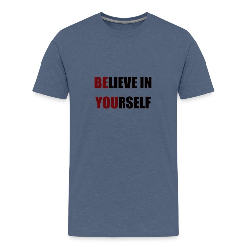 Believe in Yourself - Camiseta premium adolescente