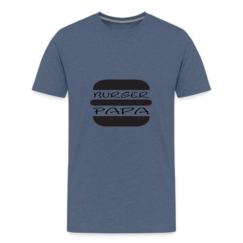 Burger Papa - Der hat´s drauf - Teenager Premium T-Shirt