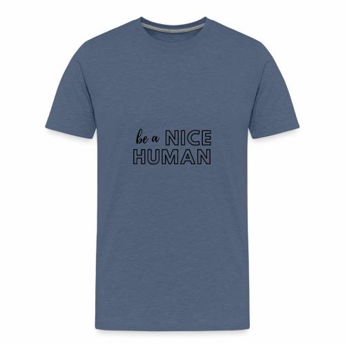 Be a Nice Human   monochrome black - Maglietta Premium per ragazzi