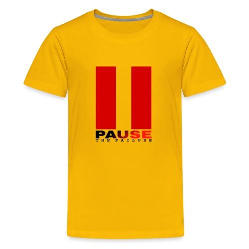 PAUSE THE FAILURE - T-shirt Premium Ado