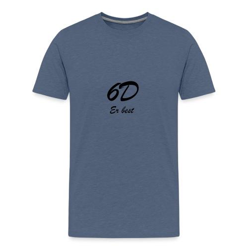 6D Er best - Premium T-skjorte for tenåringer
