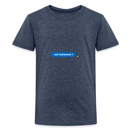 ach kat3awed messenger - T-shirt Premium Ado