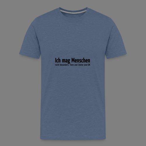 Ich mag Menschen - Teenager Premium T-Shirt