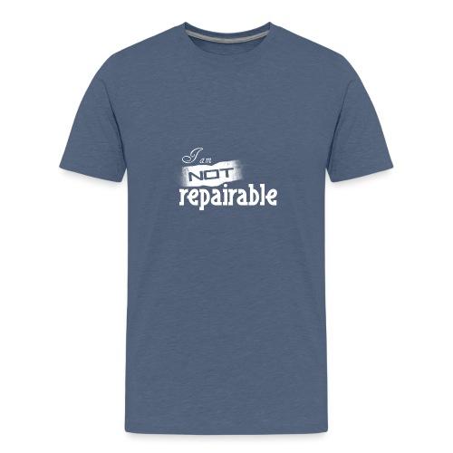 Ich bin nicht reparierbar - Teenager Premium T-Shirt