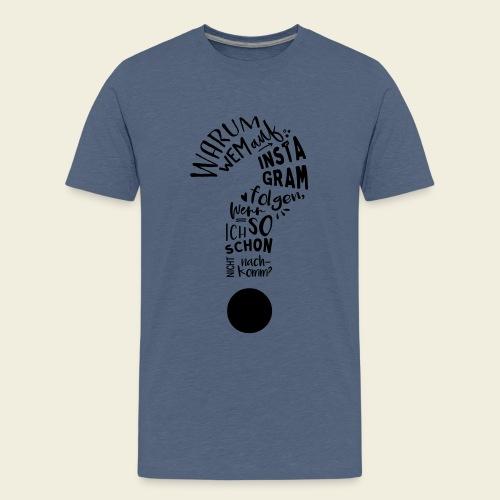 Warum folgen - Design - Teenager Premium T-Shirt