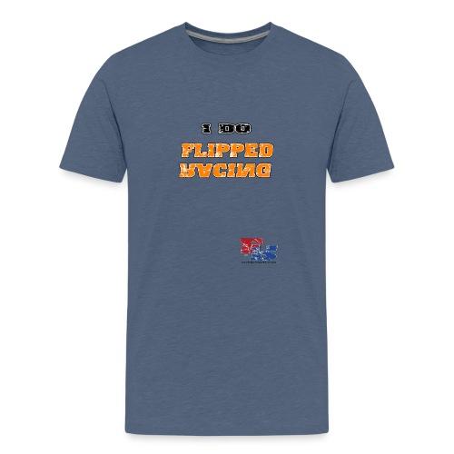 Flipped Racing, I do - Teenage Premium T-Shirt