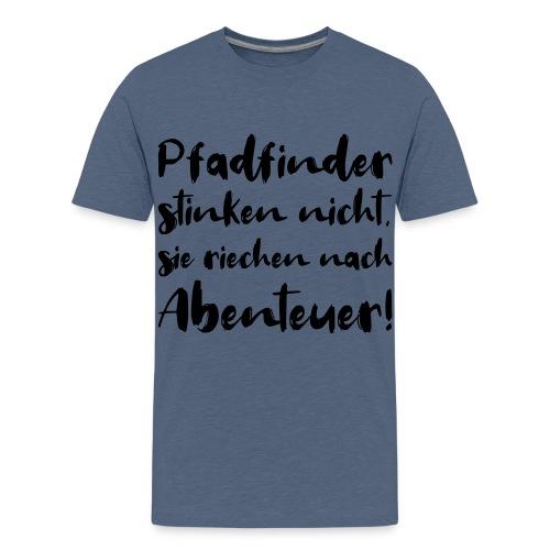 Pfadfinder stinken nicht … - Farbe frei wählbar - Teenager Premium T-Shirt