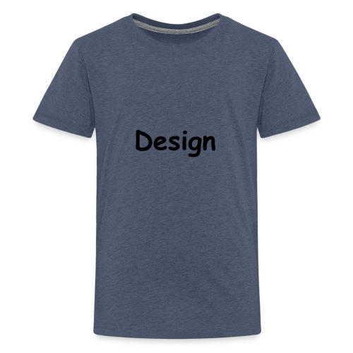 Design. - Teenager Premium T-Shirt