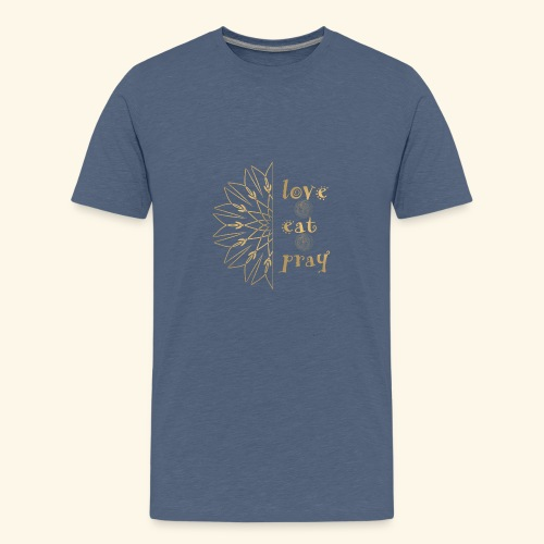 Eat Love & Pray - Teenage Premium T-Shirt