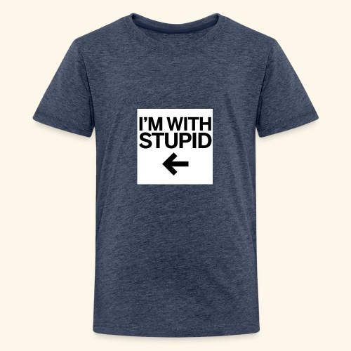 im with stupid - Teenage Premium T-Shirt