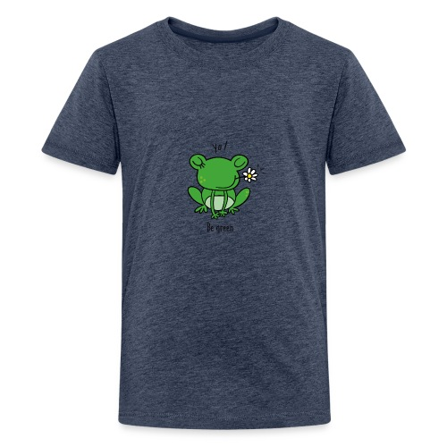 be green - T-shirt Premium Ado