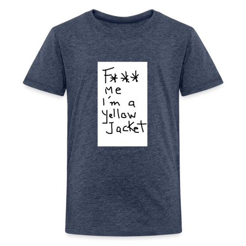 f*** me I'm a yellow jacket - T-shirt Premium Ado