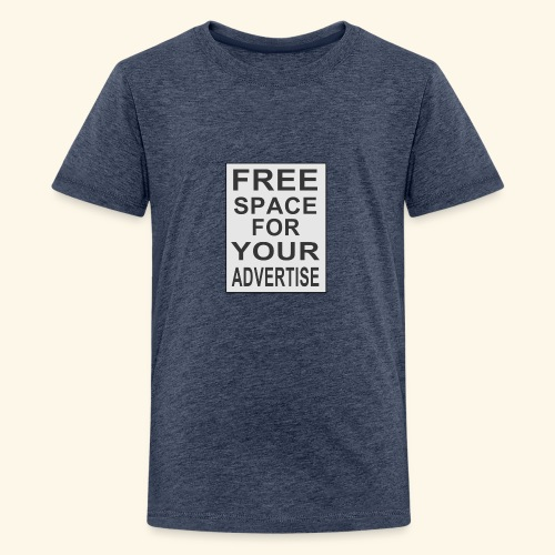 Free space for your advertise - Teenage Premium T-Shirt