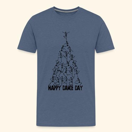 happy dance day - Teenager Premium T-Shirt