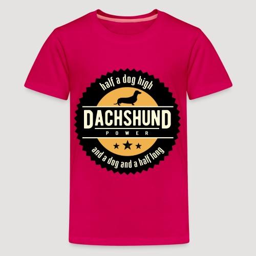 Dachshund Power - Teenager Premium T-shirt