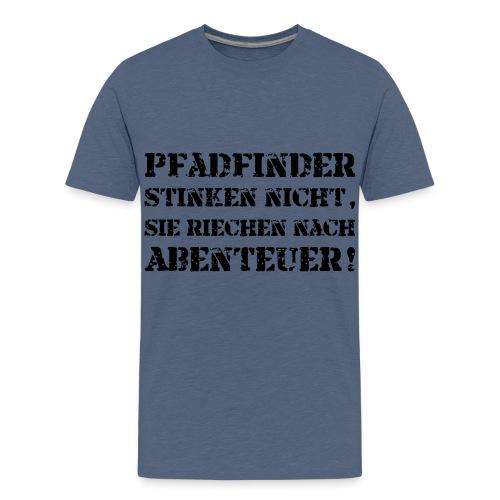 Pfadfinder stinken nicht… - Farbe frei wählbar - Teenager Premium T-Shirt