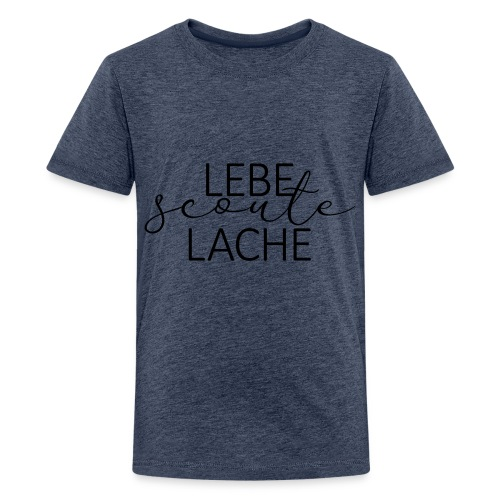Lebe Scoute Lache Lettering - Farbe frei wählbar - Teenager Premium T-Shirt