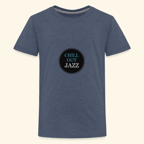 chill out jazz - Teenager Premium T-Shirt