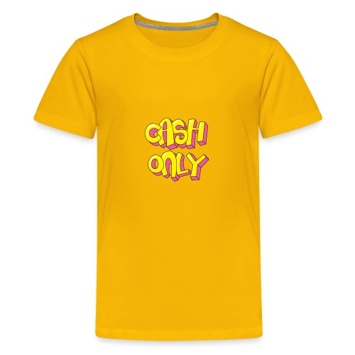 Cash only - Teenager Premium T-shirt