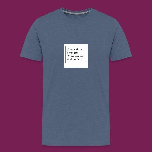 Jag är dum men inte dummare än vad du är - Premium-T-shirt tonåring