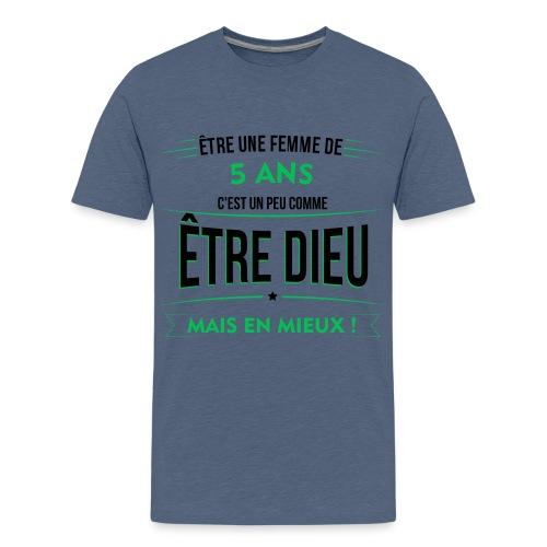 age 5 ANS dieu mais en mieux - T-shirt Premium Ado