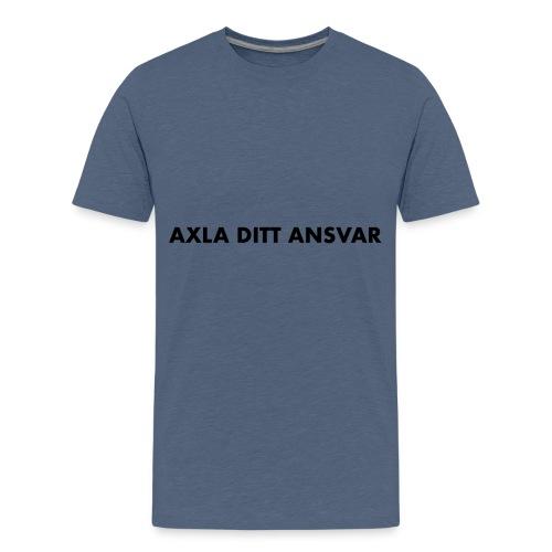 Axla ditt ansvar - Premium-T-shirt tonåring