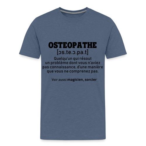 Définition OSTEOPATHE - T-shirt Premium Ado