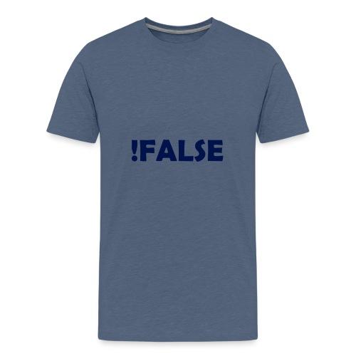 !False - Teenager Premium T-Shirt