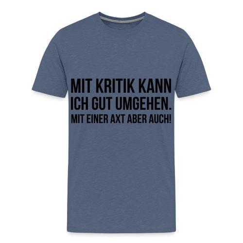 Spruch Text Kritik Axt - Teenager Premium T-Shirt