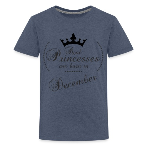 Real Princesses black December - Teenager Premium T-Shirt