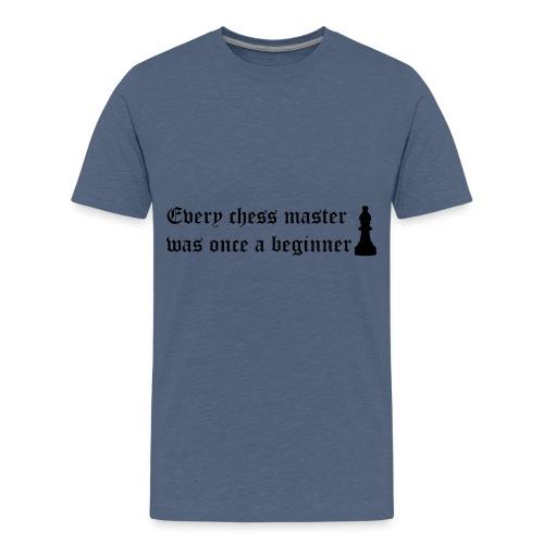 Cada maestro de ajedrez fue una vez un novato - Camiseta premium adolescente